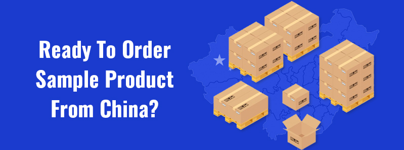 Ready To Order Sample Product From China? – Sourcing Nova's Process