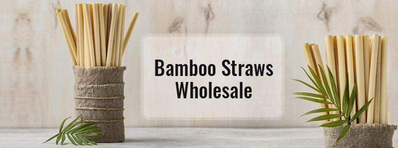 Bamboo Straws Wholesale – Import From China Quickly and Easily