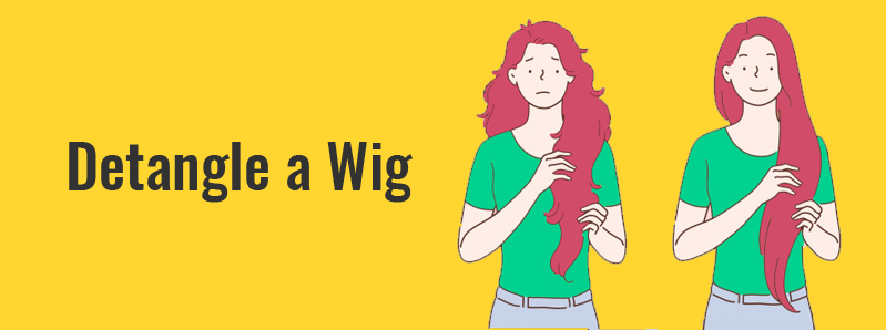 How to Detangle a Wig: The Proper Techniques and Tips