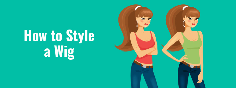 How to Style a Wig - Top Tips and Techniques to Look Your Best