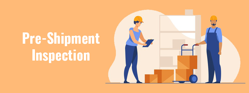 Pre-Shipment Inspection – Keep Quality High And Customers Happy