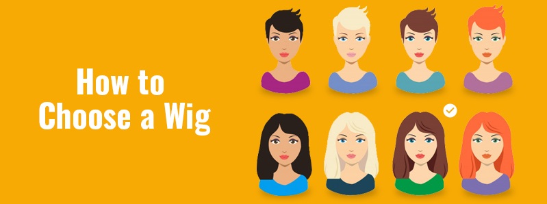How to Choose a Wig - The Definitive and Comprehensive Guide For You