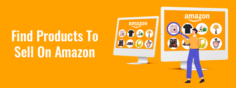 How To Find Products To Sell On Amazon?
