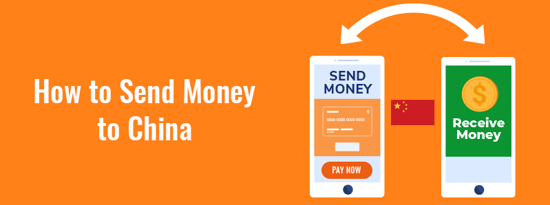 How to Send Money to China - Preferred Options and Tools for 2021