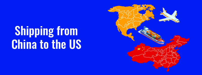 Shipping from China to the US - Getting Products to You