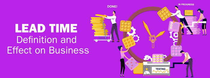 Lead Time - Definition and Effect on Business