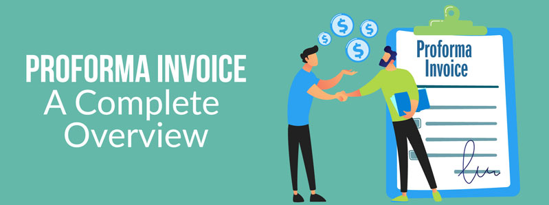 Proforma Invoice  - A Complete Overview